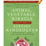 Book Report:  Animal, Vegetable, Miracle by Barbara Kingsolver