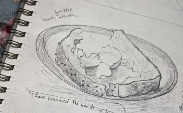 I have lots of breakfasts in my sketch book.