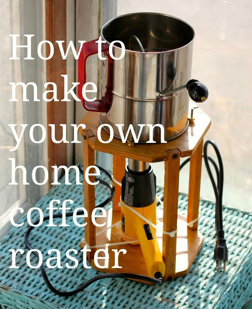 raise your coffee bar: make your own home coffee roaster