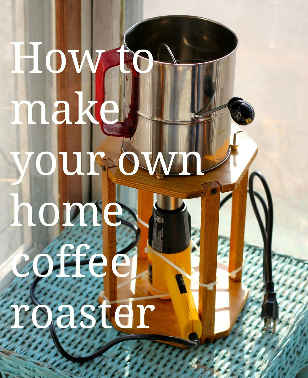 Raise your coffee bar make your own home coffee roaster for How to build a coffee bar
